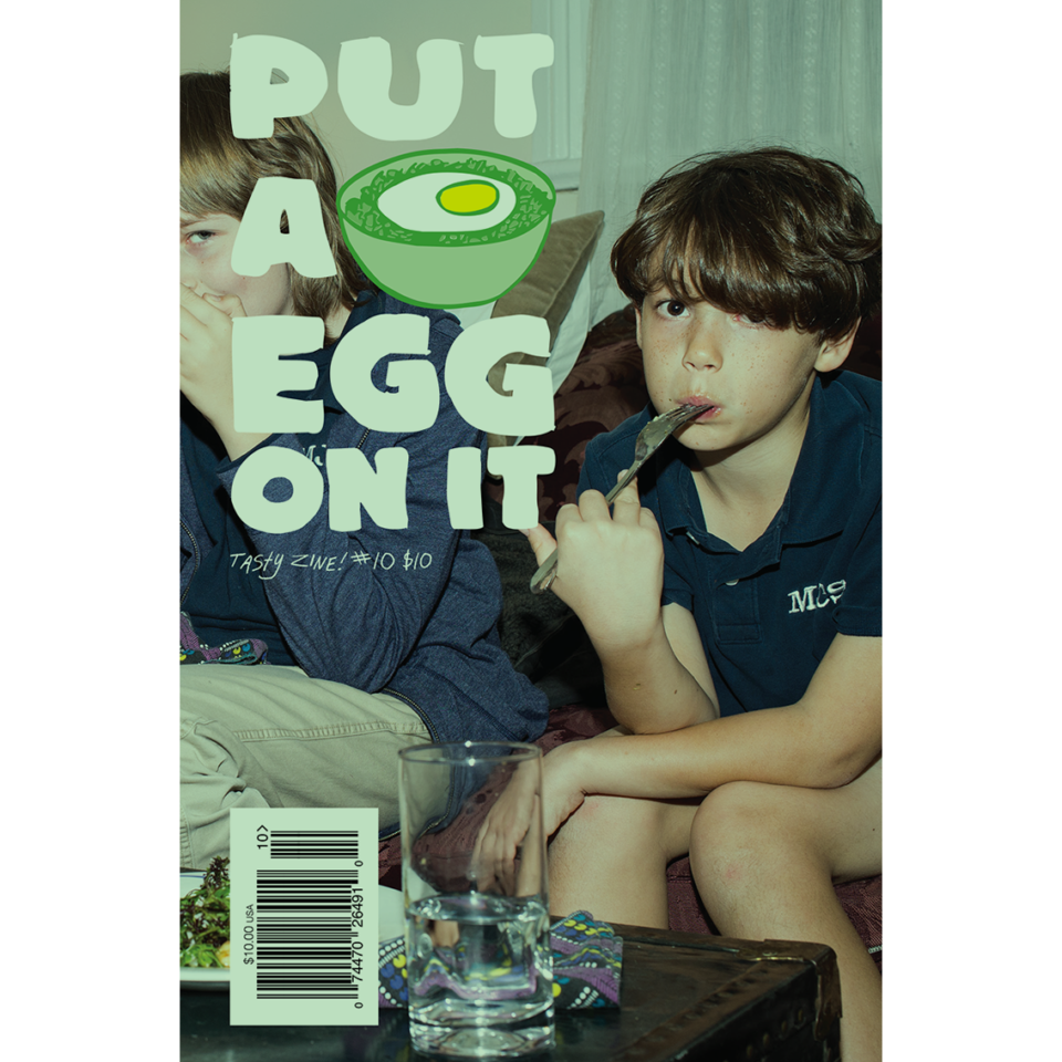 Put A Egg On It: Tasty Zine! #10